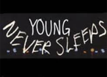 'Young Never Sleeps'