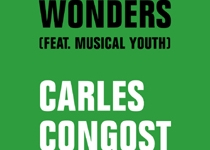 'Wonders (Feat. Musical Youth), de Carles Congost